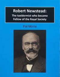 Robert Newstead: the  taxidermist who became Fellow of the Royal Society