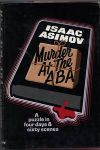 MURDER AT THE ABA. by  Isaac Asimov - First Edition - from Fables Bookshop and Biblio.com
