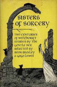 Sisters of Sorcery: Two Centuries of Witchcraft Stories by the Gentle Sex