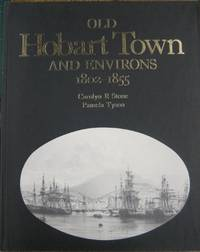 Old Hobart Town and Environs 1802-1855.