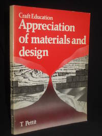 Craft Education, Appreciation of Materials and Design by T. Pettit - Paperback - 1st Edition  - 1981 - from Tarrington Books and Biblio.com