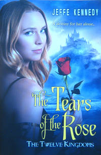 The Tears of the Rose: The Twelve Kingdoms
