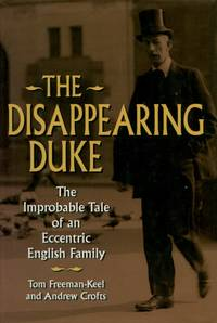image of The Disappearing Duke, The Improbable Tale of an Eccentric English Family