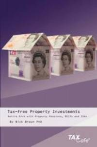 Tax-Free Property Investments: Retire Rich with Property Pensions, REITs and ISAs