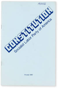 image of Constitution of the Socialist Labor Party of America. Adopted at the Eleventh National Convention New York, July, 1904. Amended at the National Conventions [...] 1982