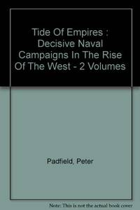 Tide of Empires: 1481 1654 v. 1: Decisive Naval Campaigns in the Rise of the West