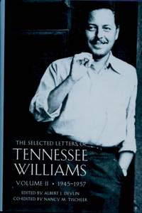 The Selected Letters of Tennessee Williams, Volume 2, 1945-1957