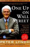 One Up On Wall Street: How To Use What You Already Know To Make Money In The Market by Peter Lynch - Paperback - 2000-05-05 - from Books Express and Biblio.com