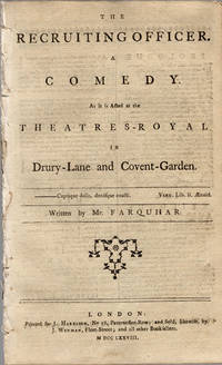 The recruiting officer. A comedy. As it is acted at the Theatres-Royal in Drury-Lane and Covent-Garden.