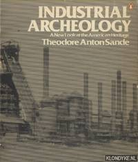 Industrial Archaeology. A new look at the American Heritage