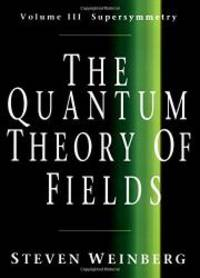 The Quantum Theory of Fields: Volume 3, Supersymmetry by Steven Weinberg - Hardcover - 2000-04-02 - from Books Express (SKU: 0521660009n)