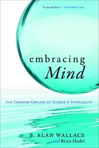 Embracing mind - the common ground of science and spirituality