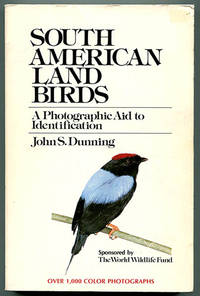 South American Land Birds: A Photographic Aid to Identification