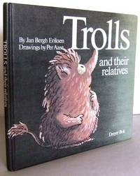 Trolls and their Relatives