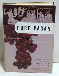 Pure Pagan: Seven Centuries of Greek Poems and Fragments