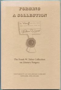 (Exhibition catalog): Forging a Collection: The Frank W. Tober Collection on Literary Forgery: Catalog of An Exhibition, August 19, 1999 - December 15, 1999