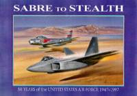 Sabre to Stealth: 50 Years of the United States Air Force 1947-1997