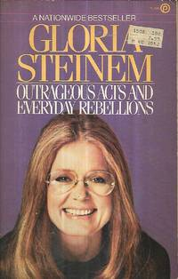 Outrageous Acts and Everyday Rebellions by Steinem, Gloria - 1983