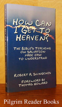 How Can I Get to Heaven? The Bible's Teaching on Salvation Made Easy  to Understand.