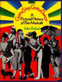 image of Gotta Sing Gotta Dance A Pictorial History of Film Musicals