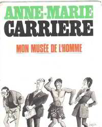 Mon musee de l'homme by Carriere Anne-marie - 1967 - from philippe arnaiz and Biblio.com