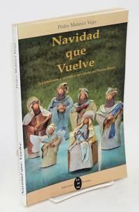 Navidad que vuelve (La tradición y el cantar navideño en Puerto Rico)