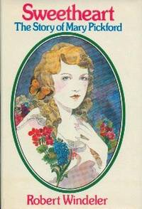 Sweetheart.  The Story Of Mary Pickford