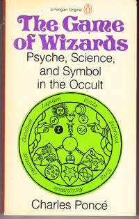 The Game of Wizards: Psyche, Science, and Symbol in the Occult