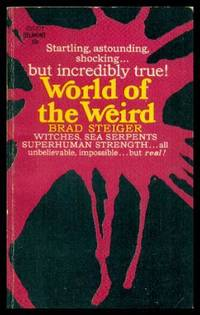 WORLD OF THE WEIRD by  Brad Steiger - Paperback - First Edition - 1966 - from W. Fraser Sandercombe (SKU: 216958)