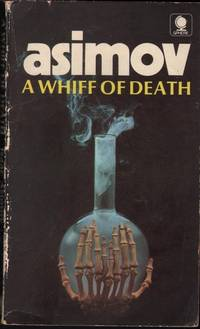 A whiff of death by Isaac Asimov - Paperback - Later Edition - 1973 - from Mr Pickwick's Fine Old Books and Biblio.com