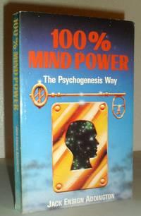 100% Mind Power - The Psychogenesis Way