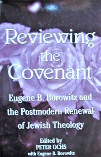 Reviewing the Covenant. Eugene B. Borowitz and the Postmodern Renewal of Jewish Theology