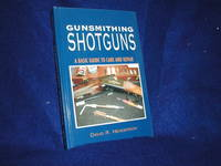 image of Gunsmithing Shotguns: The Complete Guide to Care and Repair