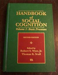 Handbook of Social Cognition, Vol. 1: Basic Processes, 2nd Edition