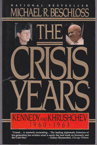 The Crisis Years, Kennedy and Khrushchev 1960-1963