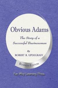 Obvious Adams    the Story of a Successful Businessman : New Business Edition