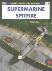 Supermarine Spitfire Osprey Modelling Manuals: No. 18