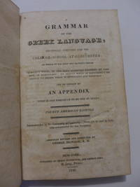 A Grammar of the Greek Language: Originally composed for College-School at Gloucester