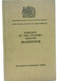 Geology of the Country Around Maidstone by B.C. Worssam - Hardcover - 1963 - from World of Rare Books (SKU: 1592568038DPB)