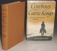 Cowboys and Cattle Kings, Life on the Range Today by  C.L Sonnichsen - First Edition - from Alcuin Books, ABAA-ILAB (SKU: 008848)