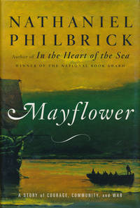 Mayflower  A Story of Courage, Community, and War by  Nathaniel Philbrick - First Edition - 2006 - from Good Books In The Woods (SKU: 71955)