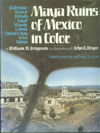 image of Maya Ruins Of Mexico In Color: Palenque, Uxmal, Rabah, Sayuil, Xlapak, Labna, Chichen Itza, Coba, Tulum