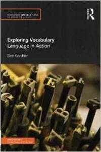 Exploring Vocabulary: Language in Action (Routledge Introductions to Applie d Linguistics)