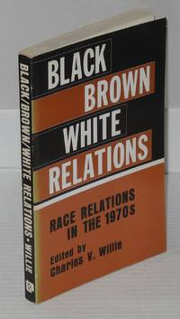 Black/brown/white relations; race relations in the 1970s