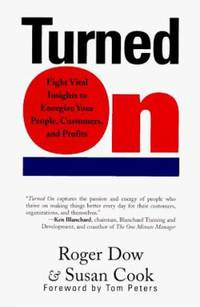 Turned On : Eight Vital Insights to Energize Your People, Customers, and Profits