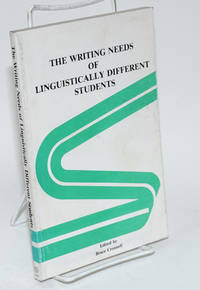 The writing needs of linguistically different students; the proceedings of a research/practice conference held at SWRL Educational Research and Development, Los Alamitos, California, June 25-26, 1981