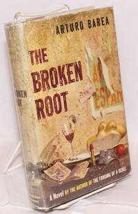 The broken root; translated from the Spanish by Ilsa Barea