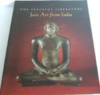 The Peaceful Liberators: Jain Art from India by  Pratapaditya Pal - Paperback - 1994 - from The Wild Muse (SKU: 008823)