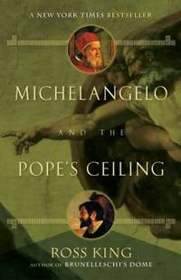Michelangelo and the Pope's Ceiling by Ross King - Paperback - 2003 - from ThriftBooks (SKU: G0142003697I4N00)