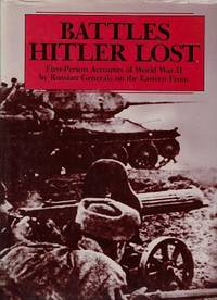 Battles Hitler Lost and the Soviet Marshalls Who Won Them